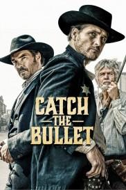 Catch the Bullet-full